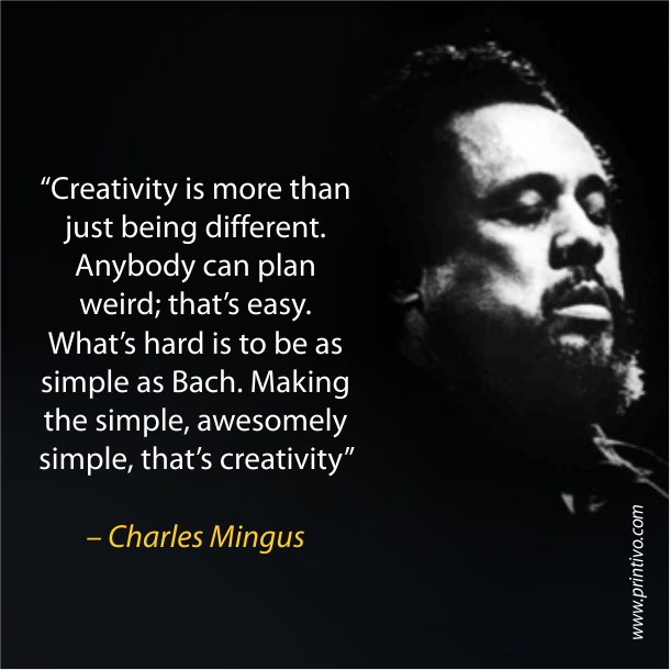 Five Creativity Quotes For Creative People Printspirations By Printivo